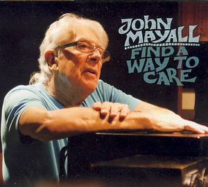 Mayall, John – Find a way to care