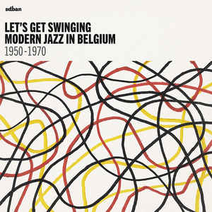 V/A – Let's get swinging: Modern jazz in Belgium 1950-1970