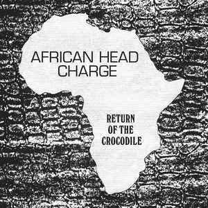 African Head Charge – Return of the crocodile